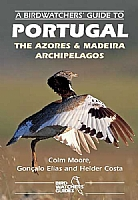 A Birdwatchers' Guide to Portugal, the Azores & Madeira Archipelagos