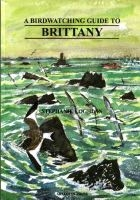 A Birdwatching Guide to Brittany (Bretagne)