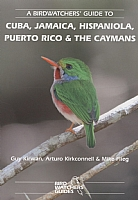 A Birdwatchers' Guide to Cuba, Jamaica, Hispaniola, Puerto Rico and the Caymans
