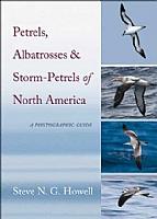 Petrels, Albatrosses, and Storm-Petrels of North America: